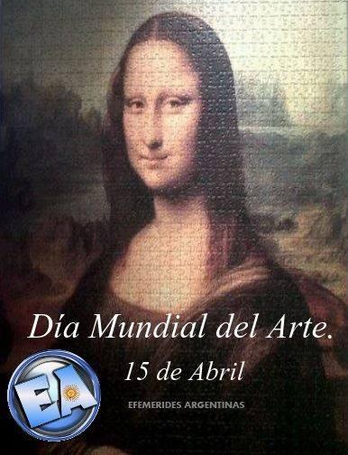 15 de ABRIL EL DIA DE LAS ARTES