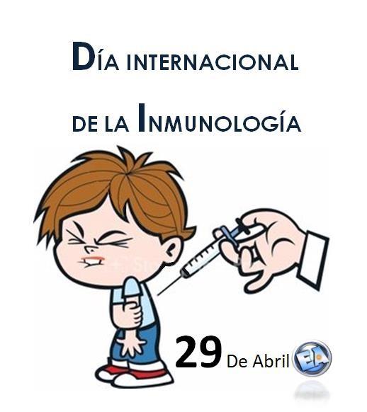 29 DE ABRIL DIA INTERNACIONAL DE LA INMUNOLOGIA