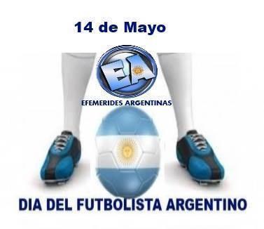 14 DE MAYO DIA DEL FUTBOLISTA ARGENTINO