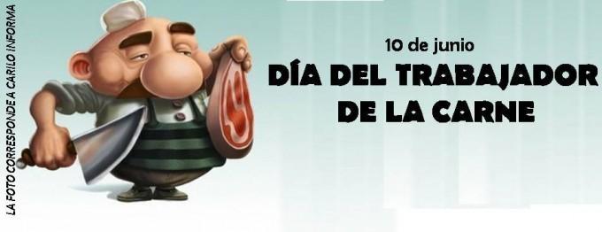 10 DE JUNIO DIA DEL TRABAJADOR DE LA CARNE.