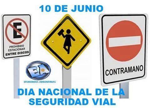 10 DE JUNIO  DIA NACIONAL DE LA SEGURIDAD VIAL