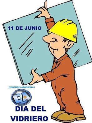 11 de JUNIO DIA DEL VIDRIERO