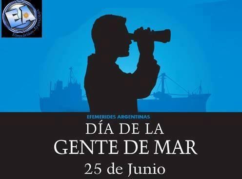 25 DE JUNIO DIA DE LA GENTE DE MAR.