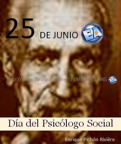 25 DE JUNIO DIA DEL PSICOLOGO SOCIAL.