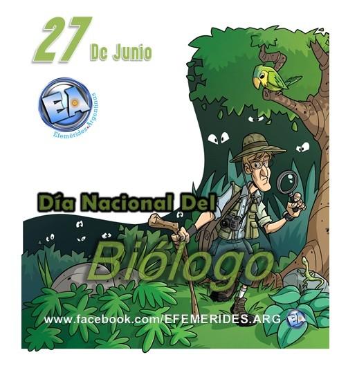 27 DE JUNIO DIA NACIONAL DEL BIOLOGO.