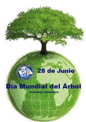 28 DE JUNIO DIA MUNDIAL DEL ARBOL.
