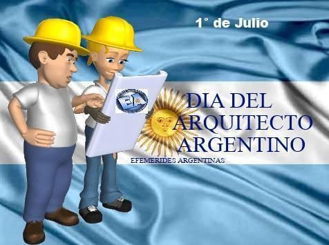 1 DE JULIO Día del Arquitecto Argentino