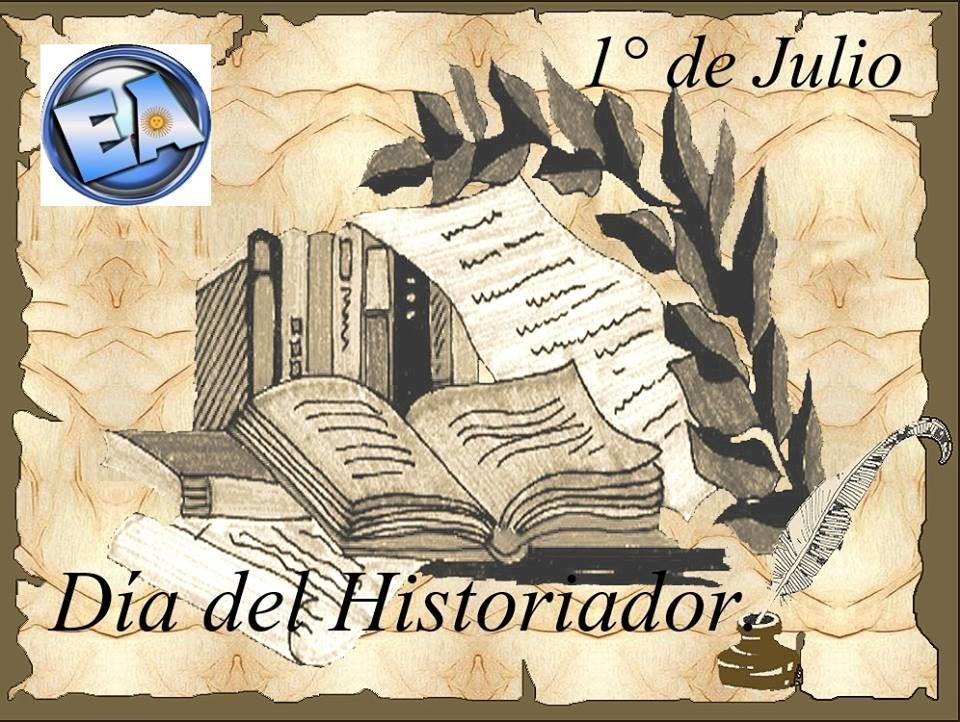 1º DE JULIO DIA DEL HISTORIADOR