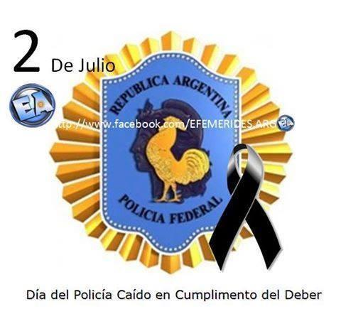 2 DE JULIO DIA DEL POLICIA CAÍDO EN CUMPLIMIENTO DEL DEBER.
