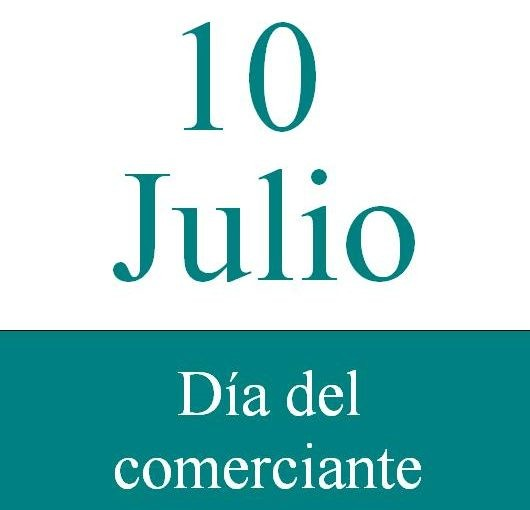 10 DE JULIO DIA DEL COMERCIO Y DEL COMERCIANTE.