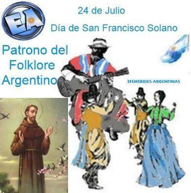 DIA DE SAN FRANCISCO SOLANO,PATRONO DEL FOLKLORE ARGENTINO.